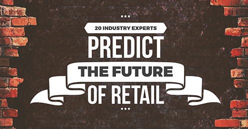 20 Industry Experts Predict the Future of Retail